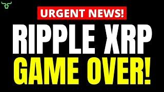 Ripple XRP GAME OVER!!!  IT'S HAPPENING…