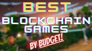 BEST BLOCKCHAIN GAMES 2021   BY INVESTMENT AND BUDGET   EARNING POTENTIAL   PLAY TO EARN   MY LIST