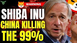 SHIBA INU CHINA CRACKDOWN MEANS 99% WILL MARGIN CALL UNLESS... | RAY DALIO