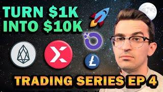 Altcoins I'm Buying! $1k to $10k Trading Series Ep 4