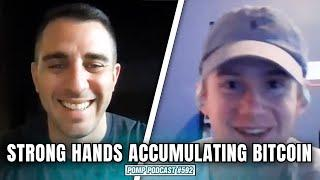 Strong hands are aggressively buying bitcoin right now!!   Pomp Podcast #592
