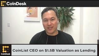 CoinList CEO on $1.5B Valuation as Lending, Staking Join Business Mandate