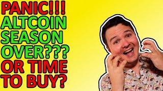 PANIC!!! ALTCOIN SEASON 2021 OVER? OR TIME TO BUY?