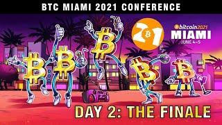 The Largest Event in Crypto History: Bitcoin Miami 2021 — The Finale