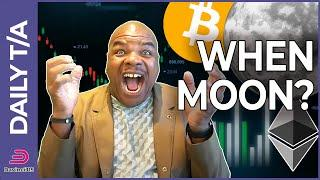 BITCOIN & ETHEREUM ARE GOING TO THE MOON!!!!!! [lets talk about when moon]