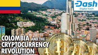 Colombia And The Cryptocurrency Revolution | Crypto | Bitcoin | Dash | Digital Cash | Documentary