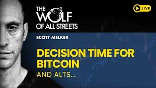 DECISION TIME FOR BITCOIN AND ALTS