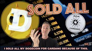 I SOLD ALL MY DOGE FOR CARDANO. HERE'S WHY...
