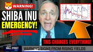 SHIBA INU EMERGENCY FOR ALL INVESTORS!  Ray Dalio Sends Major Inflation Warning For US Citizens!