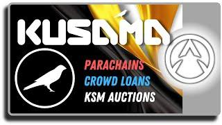HUGE - Kusama Parachain Auctions and KSM Crowd Loans NOW LIVE!