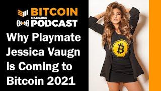 Why Playmate Jessica Vaugn is Coming to Bitcoin 2021