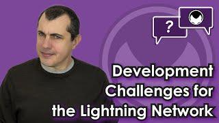 Development Challenges for the Lightning Network