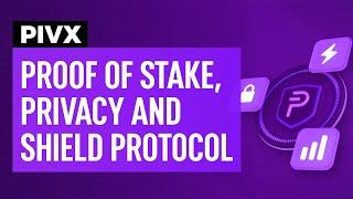 PIVX Proof of Stake, Privacy & Shield Protocol