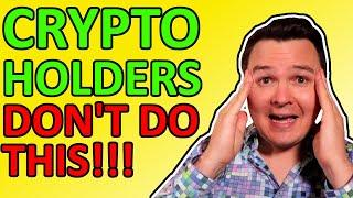 THESE 6 DUMB CRYPTO MISTAKES WILL RUIN YOU IN THE 2021 BULL RUN
