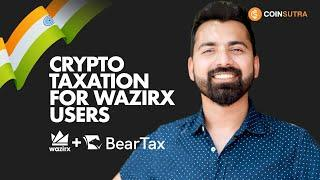 WazirX Crypto Trading  Taxation with BearTax - Tutorial for Indian Crypto Audience
