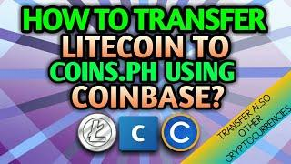 How to transfer Litecoin and other crypto from coinbase to coins.ph?