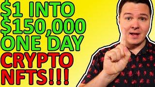 TURN $1 INTO $150,000 IN ONE DAY! CRYPTOCURRENCY NFTS EXPLAINED!  [NOT CLICKBAIT] Daily Crypto News