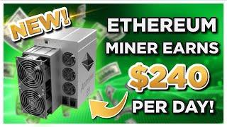 New Ethereum Miner EARNS $240 a day?! Buy it??