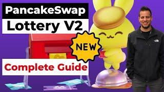 PancakeSwap New Lottery (V2) Complete Guide (Lottery V2 Tutorial)