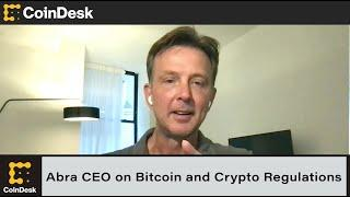 Abra CEO on $55M Raise, Bitcoin and Crypto Regulations