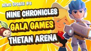 Blockchain Gaming News #8 | 9 Chronicles, Gala Games, Thetan Arena | NFT Play to Earn Game Updates