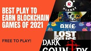 Best Play to Earn  Blockchain Games this 2021, UPDATED!