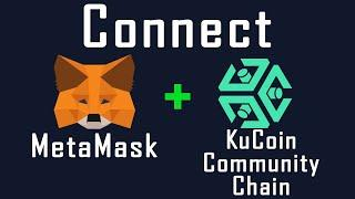 Connecting Metamask to KuCoin Community Chain KCC - The HOTTEST NEW CHAIN 100x Potential