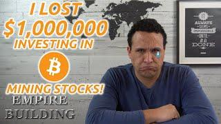 I Lost $1,000,000 In ONE WEEK Investing In Bitcoin Mining Stocks!