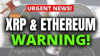 XRP & ETHEREUM WARNING!!! WATCH IN THE NEXT 24 HOURS!