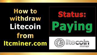 How to withdraw Litecoin from LTCminer.com - Review