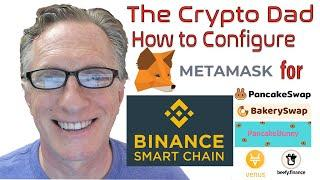 How to Configure Metamask to Connect to the Binance Smart Chain Network for DeFi Trading & Staking