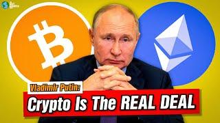 Vladimir Putin: Crypto Is The Real Deal