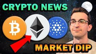 CRYPTO MARKET DIP - ETH and ADA Network Updates Coming