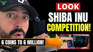 SHIBA INU COMPETITION!  6 COINS TO 6 MILLION!
