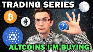 BUYING THESE ALTCOINS!!! Crypto Trading Series Ep. 8