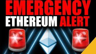 EMERGENCY Ethereum Alert! Buckle up ETH Holders!