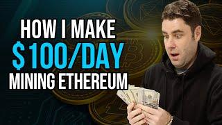 How I Make $100 Passive Income Per Day Mining Ethereum!