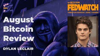 August Bitcoin Review with Dylan LeClair - Fed Watch 63