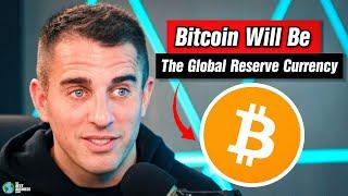 Bitcoin WILL Become The Global Reserve Currency.