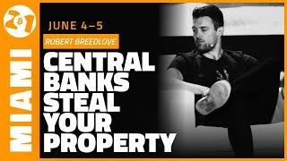 Central Banks Steal Your Property | Robert Breedlove | Bitcoin 2021