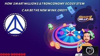 HOW SMARTMILLIONS & TRONCONOMY ECOSYSTEM CAN BE THE NEW WINK ORG??