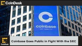 Coinbase Goes Public in Its Fight With the SEC
