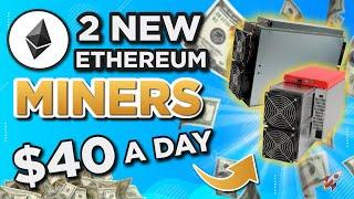 2 New Ethereum Miners earning over $40 a day?!
