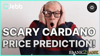 Scary Cardano Price Prediction!! Cardano Pull Back Incoming???  -Blank2Bank