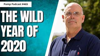 The Wild Year of 2020 I Dave Collum I Pomp Podcast #465