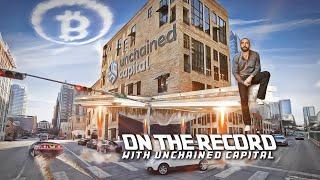 On The Record w/ Parker Lewis of Unchained Capital