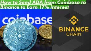 How to Send your Cardano (ADA) from Coinbase to Binance to Earn 17% Interest