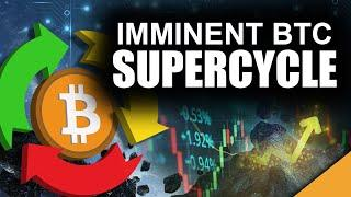 Bitcoin SUPER CYCLE Imminent ($400k Bitcoin COMPLETELY Realistic)