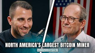 Bitcoin Mining with North America's Largest Miner | Pomp Podcast #578