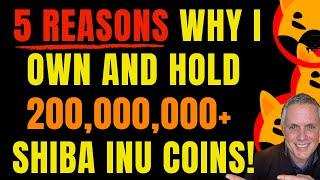 5 REASONS I BOUGHT 200,000,000 MILLION SHIBA INU COINS!  AND, WHY I AM HOLDING THEM UNTIL 2025!